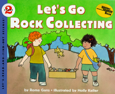 Let's Go Rock Collecting By Gans, Roma/ Keller, Holly (ILT)